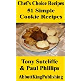 51 Simple Cookie Recipes (Chef's Choice Recipes)by Paul Phillips