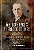 img - for Whitechapel's Sherlock Holmes: The Casebook of Fred Wensley OBR, KPM - Victorian Crime Buster book / textbook / text book