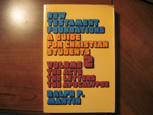 New Testament Foundations: A Guide for Christian Students: Vol 2