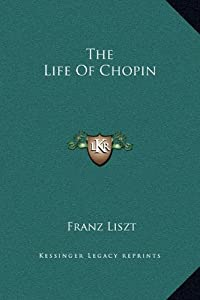 The Life of Chopin from Kessinger Publishing