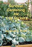 img - for Survival Gardening for City Slickers (Volume 1) book / textbook / text book