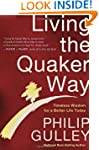 Living the Quaker Way: Timeless Wisdo...