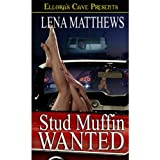 Stud Muffin Wanted ~ Lena Matthews