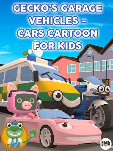 Gecko's Garage Vehicles - Cars Cartoon for Kids