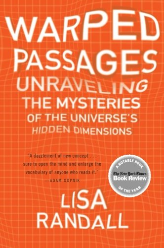 Warped Passages: Unraveling the Mysteries of the...