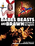 Babes, Beasts, and Brawn