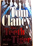 The Teeth of the Tiger by Clancy, Tom. (G. P. Putnams Sons,2003) [Hardcover]