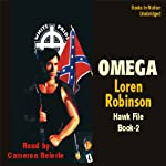 Omega: Hawk File, Book 2 (       UNABRIDGED) by Loren Robinson Narrated by Cameron Beierle