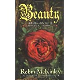 Beauty: A Retelling of the Story of Beauty and the Beast ~ Robin McKinley