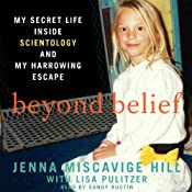 Beyond Belief: My Secret Life Inside Scientology and My Harrowing Escape | [Jenna Miscavige Hill]
