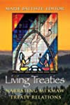Living Treaties: Narrating Mi'kmaw Tr...