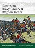 Napoleonic Heavy Cavalry & Dragoon Tactics (Elite)