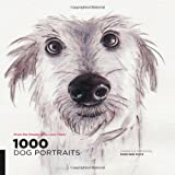 1,000 Dog Portraits: From the People Who Love Them (1000 Series)
