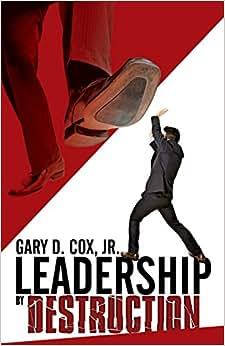 Leadership By Destruction