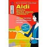 """Aldi Welche Marke steckt dahinter? -: 100 neue Top-Artikel und ihre prominenten Herstellervon """"Sylvia Schaab"""""""