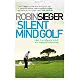 Silent Mind Golf: How to Empty Your Mind and Play Golf Instinctivelyby Tony Jacklin