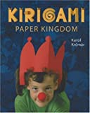Kirigami Paper Kingdom (Kirigami Craft Books series) [Paperback]