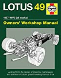Lotus 49 Manual 1967-1970 (all marks): An insight into the design, engineering, maintenance and operation of Lotuss ground-breaking Formula 1 car (Haynes Owners Workshop Manual)