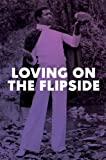 Loving On The Flip Side