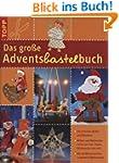 Das gro�e Adventsbastelbuch