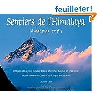 Sentiers de l'Himalaya : Images des plus beaux treks en Inde, Népal et Pakistan (français et anglais)
