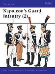 Napoleon's Guard Infantry (2): Vol 2...