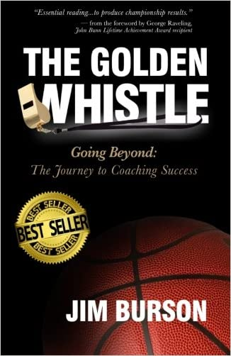The Golden Whistle: Going Beyond: The Journey to Coaching Success written by Jim Burson