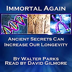 Immortal Again: Secrets of the Ancients | [Walter Parks]