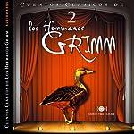 Los Hermanos Grimm: Cuentos IV [The Brothers Grimm: Stories, Part 2] | Jacob y Wilhelm Grimm