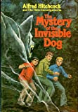 Alfred Hitchcock and the Three Investigators in The Mystery of the Invisible Dog (Three Investigators) (0394831055) by Mary V. Carey