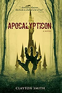 Apocalypticon by Clayton Smith ebook deal