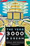 The Year 3000: A Dream (Bison Frontiers of Imagination) (080323032X) by Mantegazza, Paolo