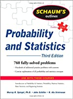 Schaum's Outline of Probability and Statistics, 3rd Edition Front Cover