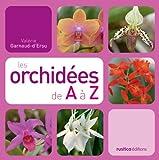 Les orchidées de A à Z...