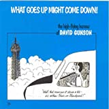 What Goes Up Might Come Downby David Gunson