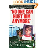 No One Can Hurt Him Anymore (Pinnacle True Crime) by Carol Rothgeb and Scott Cupp