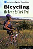 Bicycling the Lewis & Clark Trail (Adventure Cycling Association)