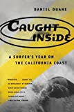 Search : Caught Inside: A Surfer's Year on the California Coast