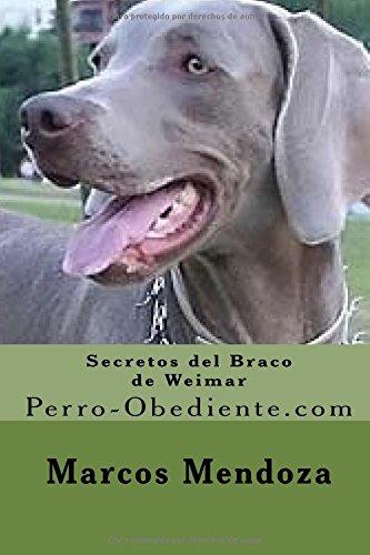Secretos del Braco de Weimar: Perro-Obediente.com