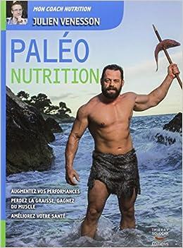 Paleo nutrition - Le guide paléo pour la santé et la performance