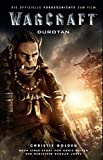 Image de Warcraft - Die Vorgeschichte: Roman zum Film (Warcraft Kinofilm)