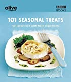 Lulu Grimes Olive: 101 Seasonal Treats: 101 Seasonal Treats - Feel Good Food with Fresh Ingredients (Olive Magazine)