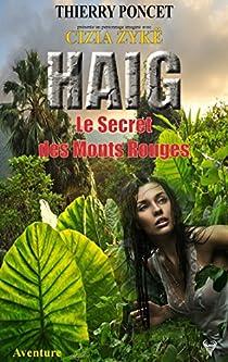 HAIG - Le Secret des Monts Rouges par Poncet