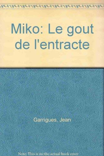 miko-le-gout-de-lentracte