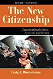 By Craig A Rimmerman The New Citizenship: Unconventional Politics, Activism, and Service (Dilemmas in American Politics) (Fourth Edition, Fourth Edition)