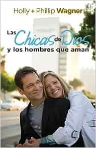 Chicas de Dios y Los Hombres Que Aman, Las (Spanish Edition): Holly