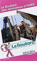 Guide du Routard des amoureux à Paris 2015/2016
