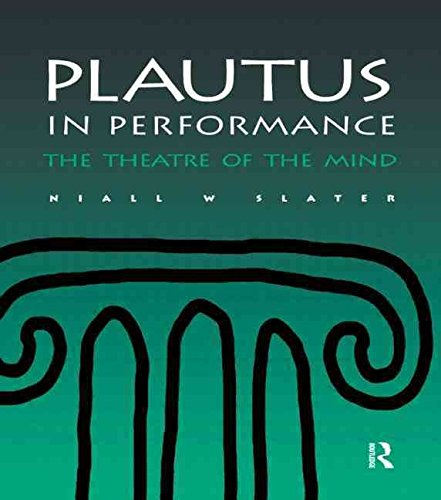 plautus-in-performance-the-theatre-of-the-mind-by-author-niall-w-slater-published-on-january-2000