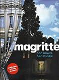 echange, troc Michel Draguet, Gérard Mestrallet, Charly Herscovici, Virginie Devillez, Collectif - Magritte : Son oeuvre, son musée