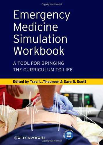 Emergency Medicine Simulation Workbook: A Tool for Bringing the Curriculum to Life PDF
